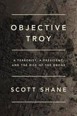 Objective Troy | Scott Shane |