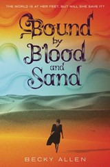 Bound by Blood and Sand | Becky Allen |