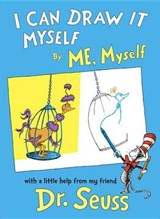 I Can Draw It Myself, by Me, Myself | Dr Seuss |