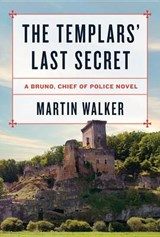 The Templars' Last Secret | Martin Walker |