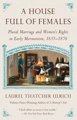 House Full of Females | Laurel Thatcher Ulrich |