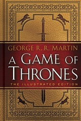Game of Thrones: The Illustrated Edition | George R. R. Martin |
