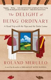 The Delight of Being Ordinary | Roland Merullo |
