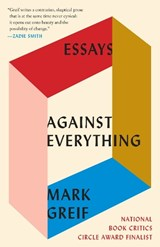 Against Everything | Mark Greif |
