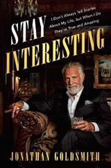 Stay Interesting | Jonathan Goldsmith |