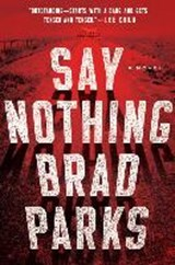 Say Nothing | Brad Parks |
