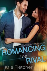 Romancing the Rival | Kris Fletcher |