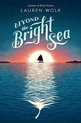 Beyond the Bright Sea | Lauren Wolk |