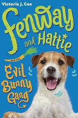 Fenway and Hattie and the Evil Bunny Gang | Victoria J. Coe |