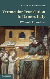 Vernacular Translation in Dante's Italy | Alison Cornish |