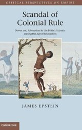 Scandal of Colonial Rule | James Epstein |