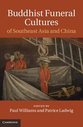 Buddhist Funeral Cultures of Southeast Asia and China | Paul Williams |