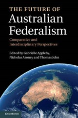 The Future of Australian Federalism | Gabrielle Appleby |