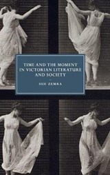 Time and the Moment in Victorian Literature and Society | Sue Zemka |
