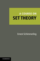 A Course on Set Theory | Ernest Schimmerling |
