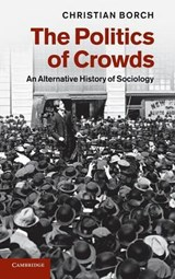 Politics of Crowds | Christian Borch |