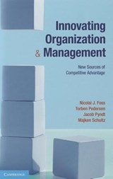 Innovating Organization and Management | Nicolai J. Foss |