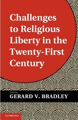 Challenges to Religious Liberty in the Twenty-First Century | Gerard V Bradley |