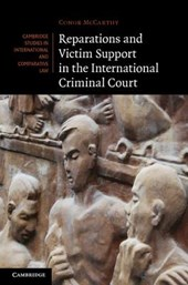 Reparations and Victim Support in the International Criminal Court | Conor McCarthy |