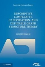 Descriptive Complexity, Canonisation, and Definable Graph Structure Theory | Martin Grohe |