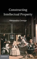 Constructing Intellectual Property | Alexandra George |