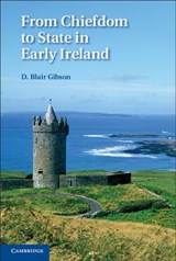 From Chiefdom to State in Early Ireland | Los Angeles) Gibson D. Blair (el Camino Community College |