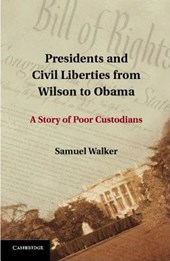 Presidents and Civil Liberties from Wilson to Obama | Samuel Walker |