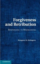 Forgiveness and Retribution | Margaret R Holmgren |
