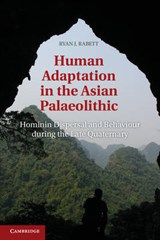 Human Adaptation in the Asian Palaeolithic | Ryan J. Rabett |