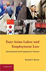 East Asian Labor and Employment Law | Ronald C. Brown |