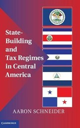 State-Building and Tax Regimes in Central America | Aaron Schneider |