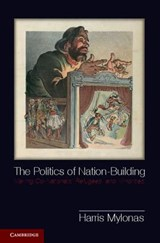 The Politics of Nation-Building | Harris Mylonas |