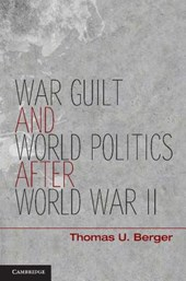 War, Guilt, and World Politics After World War II