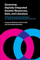 Governing Digitally Integrated Genetic Resources, Data, and Literature | Reichman, Jerome H. ; Uhlir, Paul F. ; Dedeurwaerdere, Tom |