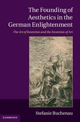 Founding of Aesthetics in the German Enlightenment | Stefanie Buchenau |