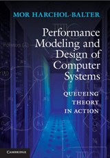 Performance Modeling and Design of Computer Systems | Mor Harchol-balter |