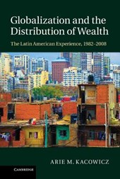 Globalization and the Distribution of Wealth | Arie M Kacowicz |