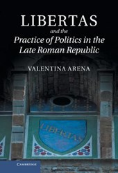 Libertas and the Practice of Politics in the Late Roman Repu