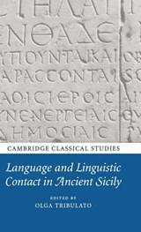 Language and Linguistic Contact in Ancient Sicily. Edited by Olga Tribulato | auteur onbekend |