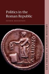 Politics in the Roman Republic | Henrik Mouritsen |