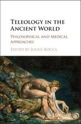 Teleology in the Ancient World | Julius Rocca |