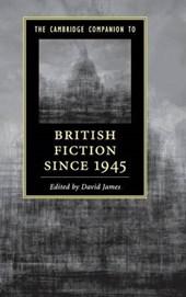 The Cambridge Companion to British Fiction Since