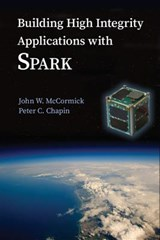 Building High Integrity Applications With Spark | Mccormick, John W. ; Chapin, Peter C. |