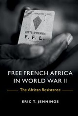 Free French Africa in World War II | Eric T. Jennings |