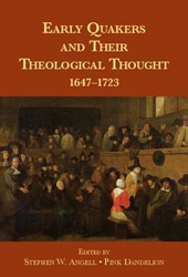 Early Quakers and Their Theological Thought | Stephen W. Angell |