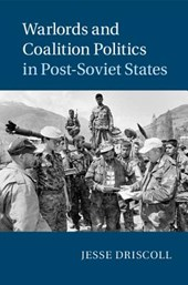 Warlords and Coalition Politics in Post-Soviet States