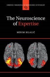 The Neuroscience of Expertise | Merim Bilaliac |