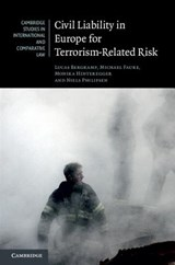 Civil Liability in Europe for Terrorism-Related Risk | Lucas Bergkamp; Michael Faure; Monika Hinteregger; Niels Philipsen |
