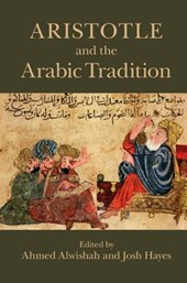 Aristotle and the Arabic Tradition | Ahmed Alwishah |