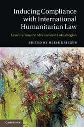 Inducing Compliance With International Humanitarian Law | Heike Krieger |